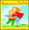 Toes Are to Tickle by Shen Roddie
