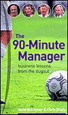 The 90-minute Manager: Lessons from the Dugout