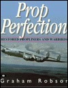 Prop Perfection: Restored Propliners And Warbirds