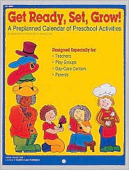 Get Ready, Set, Grow!: A Preplanned Calendar of Preschool Activities