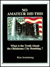 No Amateur Did This: What Is The Truth About The Oklahoma City Bombing?
