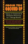 From the Ground Up: Essays on Grassroots & Workplace Democracy