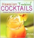 Hawaiian Tropical Cocktails: Created with the Fruits of the Islands
