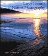 Ebook Large Format Nature Photography by Jack Dykinga TXT!