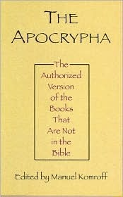 The Apocrypha: Or Non-Canonical Books of the Bible - The King James Version
