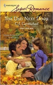 The Dad Next Door by C.J. Carmichael