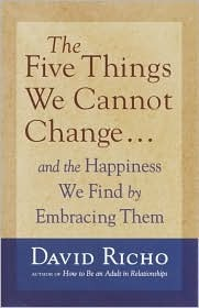 The Five Things We Cannot Change: And the Happiness We Find by Embracing Them EPUB