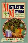 Mistletoe and Mayhem by Richard Dalby