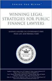 Winning Legal Strategie for Public Finance Lawyers: Leading Lawyers on Government Debt, State Law, and Federal Tax