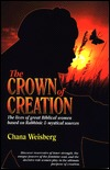 Crown of Creation: The Lives of Great Biblical Women Based on Rabbinic & Mystical Sources