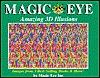 Magic Eye:Amazing 3D Illusions