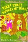 Berenstain Bears: Yike! Yike! Where's My Trike? (Peek-a-Board Book)