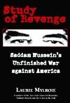 Study of Revenge: Saddam Hussein's Unfinished War Against America