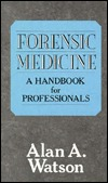 Forensic Medicine: A Handbook for Professionals