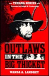 Outlaws In The Big Thicket