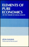 Elements of Pure Economics or the Theory of Social Wealth