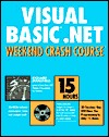 Visual Basic .Net Weekend Crash Course [With CDROM]