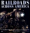 Railroads Across America: A Celebration Of 150 Years Of Railroading