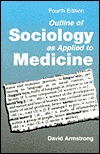 Outline of Sociology as Applied to Medicine