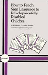 How to Teach Sign Language to Developmentally Disabled Children