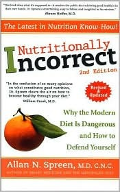 Nutritionally Incorrect by Allan N. Spreen