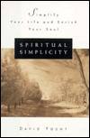 Spiritual Simplicity: Simplify Your Life and Enrich Your Soul