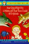 Your Dog Might Be a Werewolf, Your Toes could all explode by David T. Greenberg