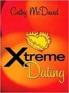 X-Treme Dating by Cathy McDavid