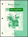 Ready Notes for use with  Cost Accounting, Creating A Value For Management