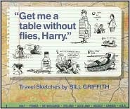 Get Me a Table Without Flies, Harry by Bill Griffith