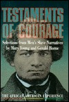 Testaments Of Courage: Selections From Men's Slave Narratives