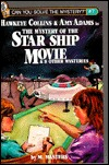 Hawkeye Collins & Amy Adams in The Mystery of the Star Ship Movie & 8 Other Mysteries (Can You Solve the Mystery?, #7)