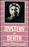 Mystery of Death: A Study in the Philosophy and Religion of the Katha Upanishad