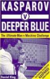 Kasparov v Deeper Blue: The Ultimate Man v Machine Challenge