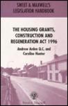 The Housing Grants, Construction and Regeneration Act 1996 (Sweet & Maxwell Legislation Handbook)