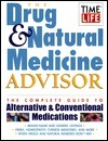 The Drug & Natural Medicine Advisor: The Complete Guide to Alternative & Conventional Medications