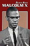 malcolm x and black rage by How malcolm x's teachings are being revived 50 years after his assassination rage and anger are both warranted to heed malcolm x's messages of black love.