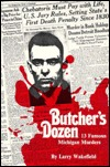 Butcher's Dozen: 13 Famous Michigan Murders
