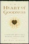 The Heart of Goodness by Jo Ann Larsen