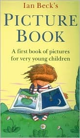 Ian Beck's picture book: A first book of pictures for very young children