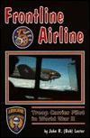 Frontline Airline: Troop Carrier Pilot in World War II