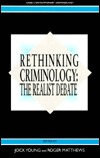 Rethinking Criminology: The Realist Debate