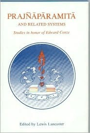 Prajnaparamita and Related Systems: Studies in Honor of Edward Conze