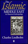 The Islamic Middle East: An Historical Anthropology