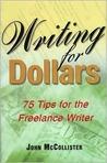 Writing for dollars: 75 tips for the freelance writer