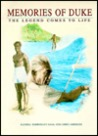 Memories of Duke: The Legend Comes to Life: Duke Paoa Kahanamoku, 1890-1968