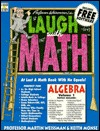 Professor Weissman's Laugh with Math: At Last a Math Book with No Equals!