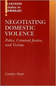 Negotiating Domestic Violence: Police, Criminal Justice, And Victims
