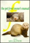 The Pet Ferret Owner's Manual