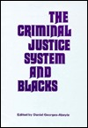 The Criminal Justice System and Blacks